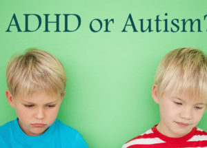 The Thin Borderline Between Autism and ADHD